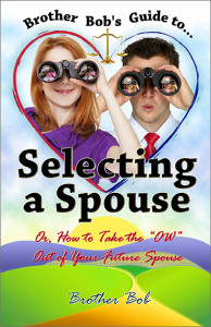 Book cover Brother Bob's Guide To Selecting A Spouse